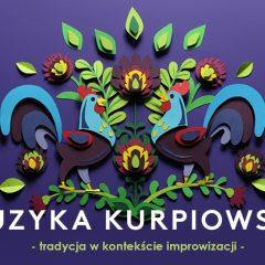 Muzyka kurpiowska – tradycja w kontekście improwizacji. Wykonują Adam Tański i Zofia Warych
